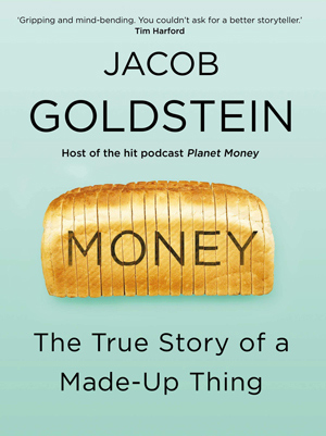 Money: The True Story of a Made-up Thing book cover