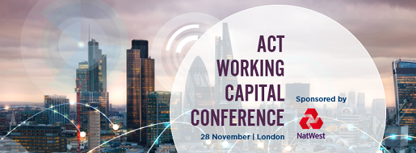 ACT Working Capital Conference 2018 | The Association of